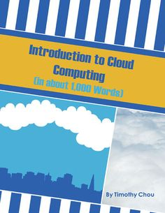 Introduction to Cloud Computing (In about 1,000 words) - Timothy...: Introduction to Cloud Computing (In about 1,000 words) -… #Computers