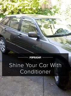 Shine Your Car With Hair Conditioner