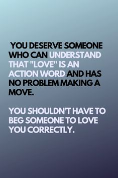 Love is an action word! Never find yourself in a position where you have to beg them to love you correctly! I Love You Means, Love Me Do, If You Love Someone, Action Quotes, Action Words, Life Partner Quote, Relationship Quotes, Relationships, Words Quotes