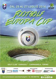 """Footgolf Europa Cup Torino 2014 TRE GIORNI DI SPORT PER TUTTI GLI EUROPEI! Dal 25 al 27 luglio 2014, sport, gioco e divertimento nella fantastica cornice del Golf Club """"I Girasoli"""" di Carmagnola, (TO)."""