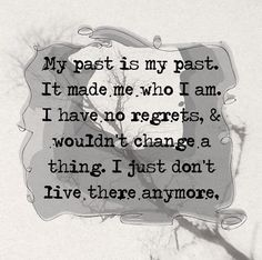 Positive Inspirational Quotes: My past is my past...