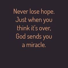 Never lose hope. Informations About Christian Wall Art - Bible Verse,Scripture on Canvas, Paintings,Prints Pin You can easil. happy friend quotes friendship quotes happy quotes day quotes birthday quotes wife quotes quotes quotes sayings Quotes About God, Quotes To Live By, Bible Quotes, Me Quotes, Losing Faith Quotes, God Bless You Quotes, Hope And Faith Quotes, Blessed Quotes, Spiritual Quotes