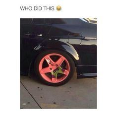 I want that on my car wheels