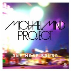 michael mind project feat tom e & raghav-one more round(video edit)