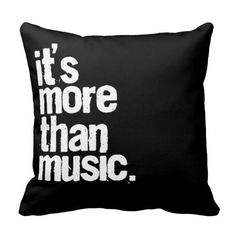 It's More Than Music pillow for hannah