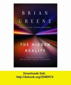 7 best ebook library images on pinterest tutorials before i die reality parallel universes and the deep laws of the cosmospublisher knopf brian greene fandeluxe Image collections