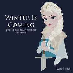 Frozen Is Coming by WhitStand…another possible tee for my niece Isa.