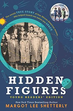 Hidden Figures Young Readers' Edition HarperCollins https://www.amazon.ca/dp/0062662384/ref=cm_sw_r_pi_awdb_x_jGL2zbV7QDVYP
