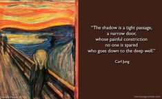 This meeting with oneself is, at first, the meeting with one's own shadow. The shadow is a tight passage, a narrow door, whose painful constriction no one is spared who goes down to the deep well. But one must learn to know oneself in order to know who one is.