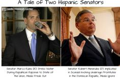 A Tale of Two Hispanic Senators: According to the Liberal media, the one drinking a sip of water in the middle of a speech is evil....The other one who is being investigated by the FBI is a good guy and when he is on a Sunday TV Talk show, well, we just don't even ask him a single question about that sex scandal and failure to pay for airplance trips stuff....