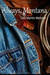 Q & A With Deb Martin-Webster, Author of Always,Montana   HumorOutcasts