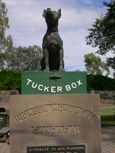 The Dog on the Tucker Box at Gundagai  Go to Google to get the story and the Lyrics you may be surprised