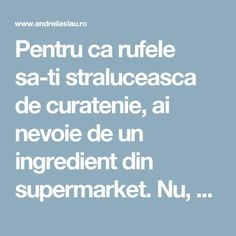 Pentru ca rufele sa-ti straluceasca de curatenie, ai nevoie de un ingredient din supermarket. Nu, nu e vorba de detergent. Costa doar 2 lei - dr. Andrei Laslău Diy And Crafts, Cleaning, Health, Lei, Sprays, Outfit, House, Agriculture, Outfits