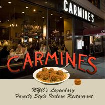 *Carmines*    NYC's Legen...wait for it...dary Family Style Italian Restaurant!    Serves every meal in the style of an Italian American Wedding Feast that serve 4 - 6 people!    200 West 44th Street