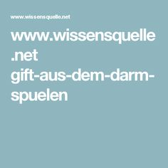 www.wissensquelle.net gift-aus-dem-darm-spuelen