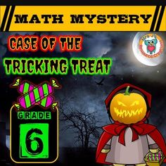 Halloween Math, Halloween common core aligned Math Mystery (Grade 6) Case of The Tricking Treat. In this math mystery students must solve a variety of math questions to reveal clues to help them find the villain who is using the tricking treats on children and turning them into pumpkins!