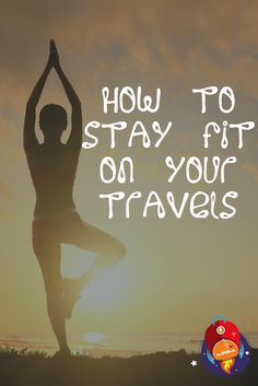 How to stay FIT while traveling long term « Backpack Me Travel Articles, Travel Advice, Travel Guides, Travel Tips, Travel Hacks, Lets Get Lost, Backpacking Europe, Amazing Adventures, Budget Travel