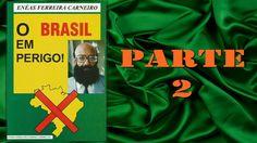Série Enéas Ferreira Carneiro - O Brasil em Perigo - Parte 2