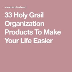 33 Holy Grail Organization Products To Make Your Life Easier