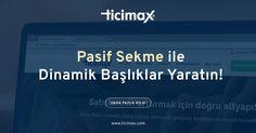 Pasif sekme özelliği ile değişebilen sayfa başlıkları yaratın, müşterilerinizin dikkatini çekin. Şimdi test edin>> www.ticimax.com  #eticaret #Ticimax #eticaret #sanalmağaza #eticaretsitesi #onlinesatış #ecommerce #mobilticaret #satışsitesi #ticimax