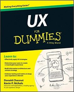 Buy UX For Dummies by Donald Chesnut, Kevin P. Nichols and Read this Book on Kobo's Free Apps. Discover Kobo's Vast Collection of Ebooks and Audiobooks Today - Over 4 Million Titles! Got Books, Books To Read, Reading Online, Books Online, Information Architecture, Free Download, Self Esteem, Free Books, Book Lovers