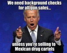 GunControl : Photo of the Day. ..Democrat Joe wants you to forget Fast & Furious Gun Running Obama & Crew Organized