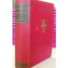 IN SEARCH OF LONDON - H.V. MORTON, 1ST EDITION 1951 for R40.00