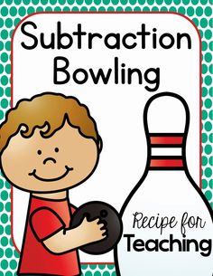 Subtraction Bowling with a FREEBIE! - Recipe for Teaching