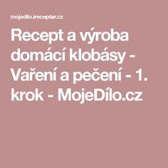 Recept a výroba domácí klobásy - Vaření a pečení - 1. krok - MojeDílo.cz