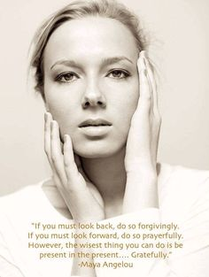 """Model / Actress: Carla van der Merwe. Quote of the day. """"If you must look back, do so forgivingly.If you must look forward, do so prayerfully. However, the wisest thing you can do is be present in the present....Gratefully."""" - Maya Angelou"""