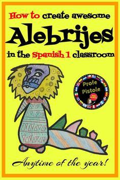 Alebrijes in the Spanish 1 Classroom Middle School Spanish, Elementary Spanish, Spanish Lesson Plans, Spanish Lessons, Esl Lessons, French Lessons, Spanish Teacher, Spanish Classroom, Spanish Language Learning