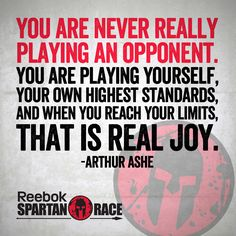 And when you reach your limits, that is real joy. | Arthur Ashe