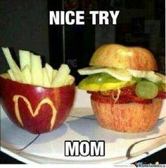 Nice try, mom!