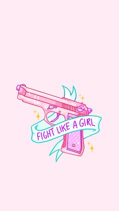 FIGHT LIKE A GIRL....GO GIRL!!!