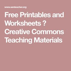 Free Printables and Worksheets ⋆ Creative Commons Teaching Materials