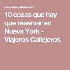 10 cosas que hay que reservar en Nueva York - Viajeros Callejeros