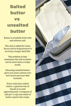 Cooking Tip: How to choose between salted butter and unsalted butter when following a recipe and how it will affect your cooking Following A Recipe, Unsalted Butter, Kitchen Hacks, Cooking Tips, Natural Remedies, Recipes, Healthy, Kitchen Tips, Natural Treatments