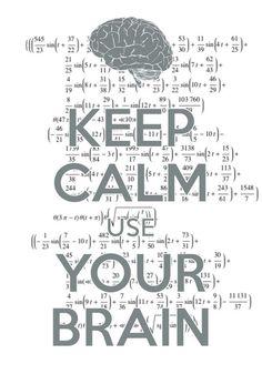 keep calm use your brain created with keep calm and carry on for ios keepcalm math brain Math Wallpaper, Keep Calm Wallpaper, Frases Keep Calm, Keep Calm Quotes, Cant Keep Calm, Keep Calm And Love, Math Quotes, Life Quotes, Drake Quotes