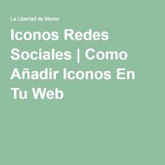 Iconos Redes Sociales | Como Añadir Iconos En Tu Web