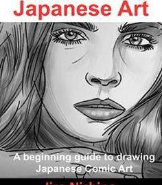 Japanese Art: A Beginning Guide To Drawing Japanese Comic Art PDF