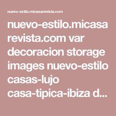 nuevo-estilo.micasarevista.com var decoracion storage images nuevo-estilo casas-lujo casa-tipica-ibiza dormitorio-principal 1151161-1-esl-ES dormitorio-principal_ampliacion.jpg