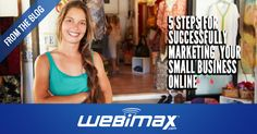 In our latest blog, WebiMax's Nicole Romeo lays out a simple 5 step plan for small businesses looking to start marketing their brand online.