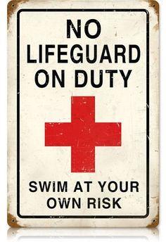 No Lifeguard Vintage Metal Sign #vintagebeachsigns