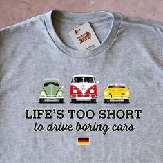 Life's Too Short to Drive Boring Cars – Vintage VW T-shirt #ferrariclassiccars