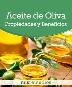 #Aceite de oliva - Propiedades y Beneficios #PlantasMedicinales