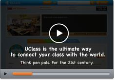 UClass...The Global Social Learning Network...so doing this next year! What a great opportunity for students!