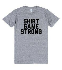 Shirt Game Strong