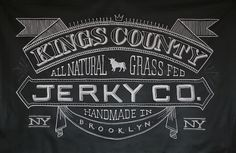 Banner for Kings County Jerky Co. drawn on chalk fabric. (Dana Tanamachi is a graphic designer and custom chalk letterer living in Brooklyn, New York. Chalkboard Typography, Chalk Lettering, Chalkboard Designs, Typography Letters, Typography Design, Chalkboard Writing, Vintage Chalkboard, Typo Design, Blackboard Chalk