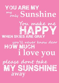 Pink You Are My Sunshine Quote Poem Song - 8x10 Childrens Wall Art for Nursery Typography Print. $17.00, via Etsy.