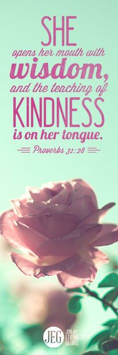 "FREE BOOKMARK DOWNLOAD! ""She opens her mouth with wisdom, and the teaching of kindness is on her tongue."" (Proverbs 31:26)"